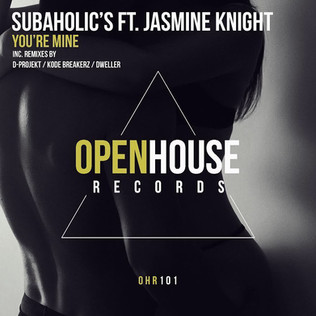 """Subaholic's new release """"You're Mine"""" Feat. """"Jasmine Knight"""" on the voca"""