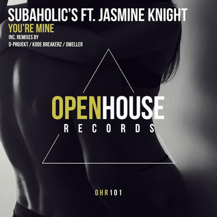 "Subaholic's new release ""You're Mine"" Feat. ""Jasmine Knight"" on the voca"