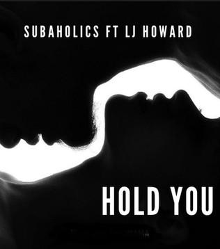 Subaholic's Feat. LJ Howard - Hold You