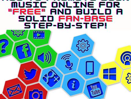 "HOW TO PROMOTE YOUR MUSIC ONLINE FOR ""FREE"" AND BUILD A SOLID FAN-BASE STEP-BY-STEP!"