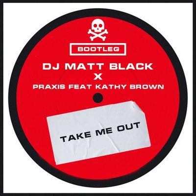 DJ Matt Black x Praxis Feat Kathy Brown
