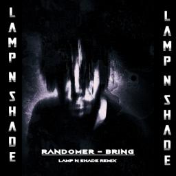 RANDOMER - BRING (LAMP N SHADE APOCALYPS