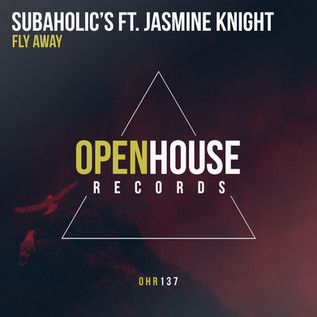 """""""Subaholic's Feat Jasmine Knight - Fly Away"""" is OUT NOW!"""