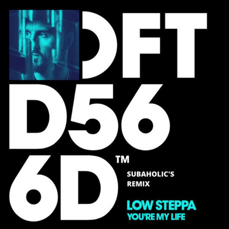 Low Steppa - You're My Life (Subaholic's Remix)