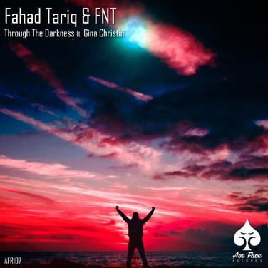 Fahad Tariq & FNT - Through The Darkness (ft. Gina Christin)