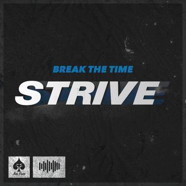 Break The Time - Strive