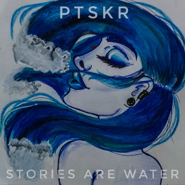 PTSKR - Stories Are Water