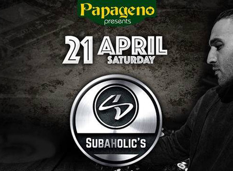 Subaholic's at PaPageno 21st April