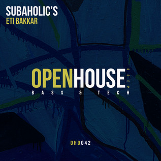 "Subaholic's Releases ""Eti Bakkar"" on ""Open House Records"""