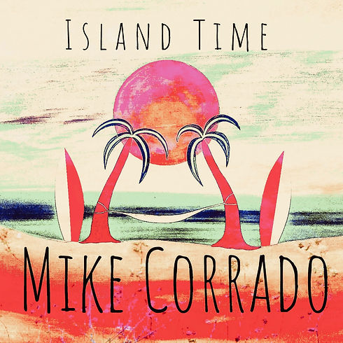 Mike Corrado Island Time_edited.jpg