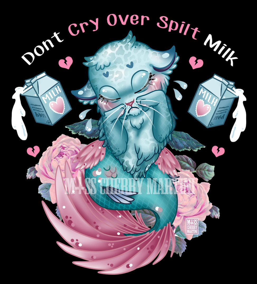 Dont cry over Spilt Milk