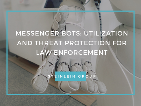 Messenger Bots: Utilization and Threat Protection for Law Enforcement