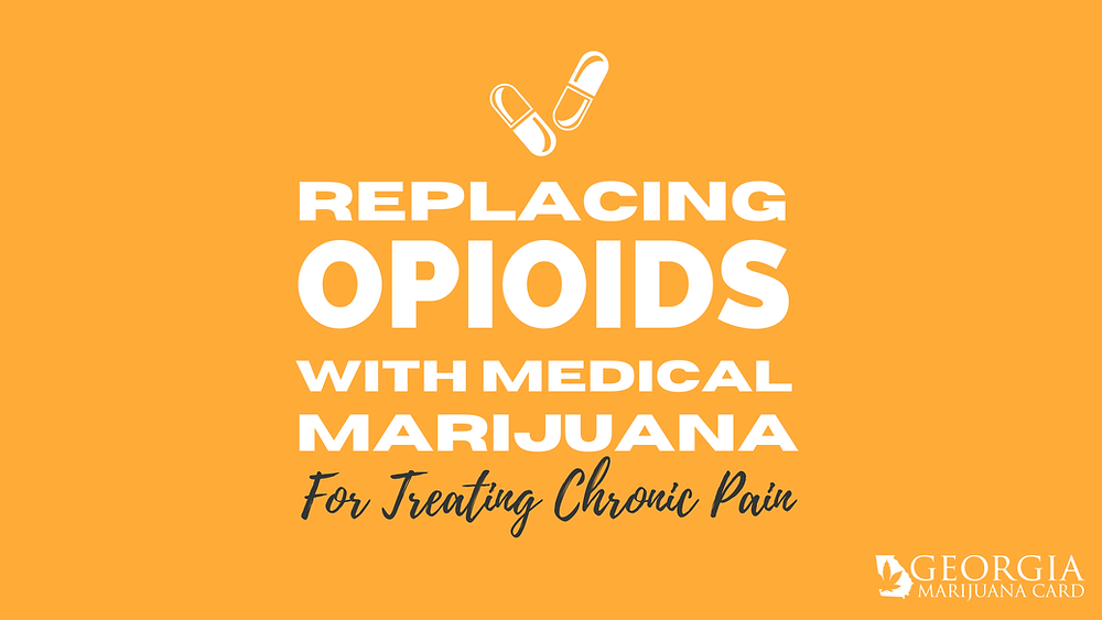 replacing opioids with medical marijuana for treating chronic pain