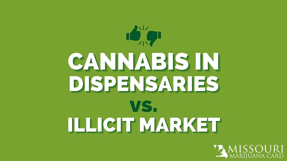 cannabis in dispensaries vs. illicit market