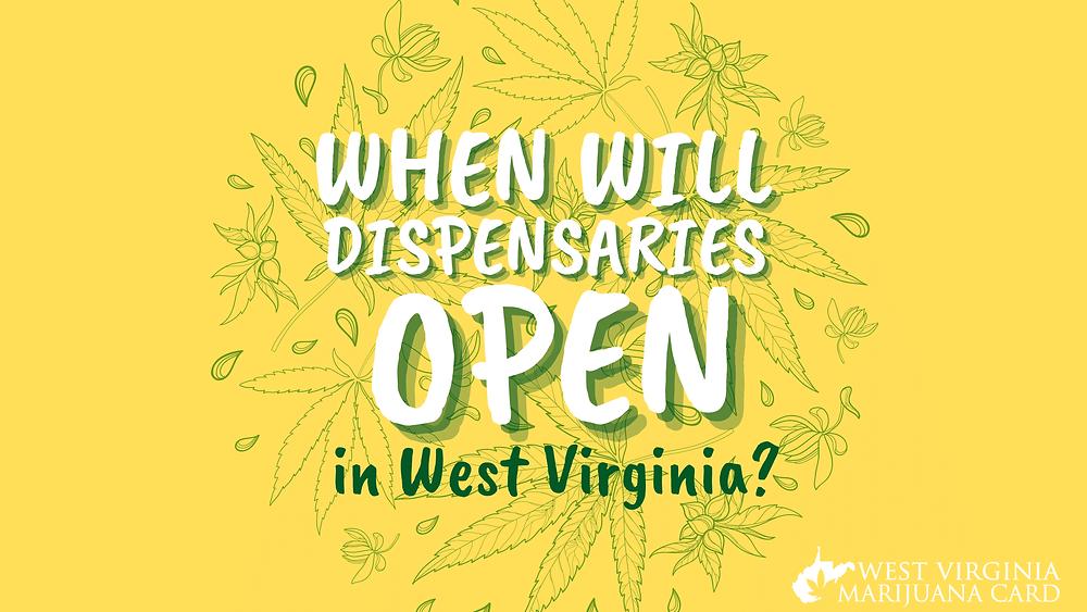 When will dispensaries open in west virginia