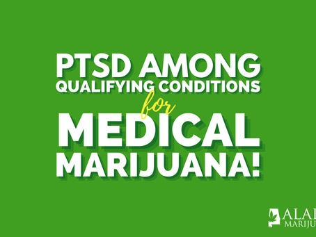 PTSD Among Qualifying Conditions for Medical Marijuana in Alabama: New Relief for Thousands