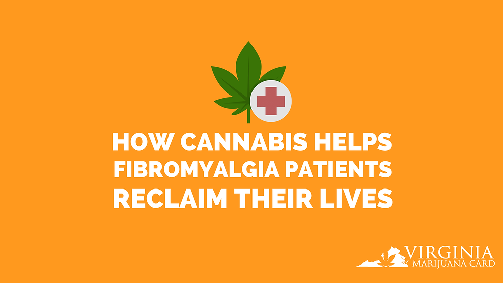 How Cannabis Helps Fibromyalgia Patients Reclaim Their Lives