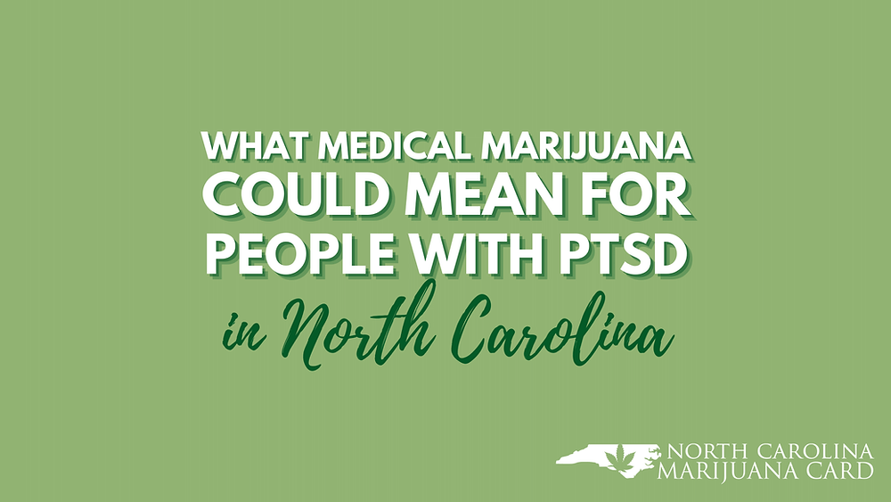 What Medical Marijuana Could Mean for Veterans With PTSD in North Carolina