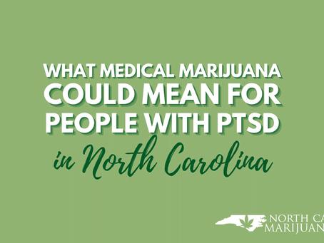 Medical Marijuana Improves Treatment Options for North Carolina Veterans With PTSD
