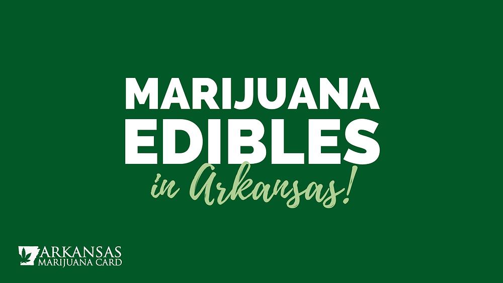 marijuana edibles in Arkansas