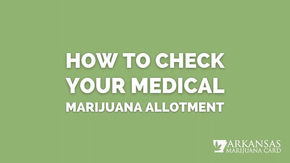 how to check your medical marijuana allotment