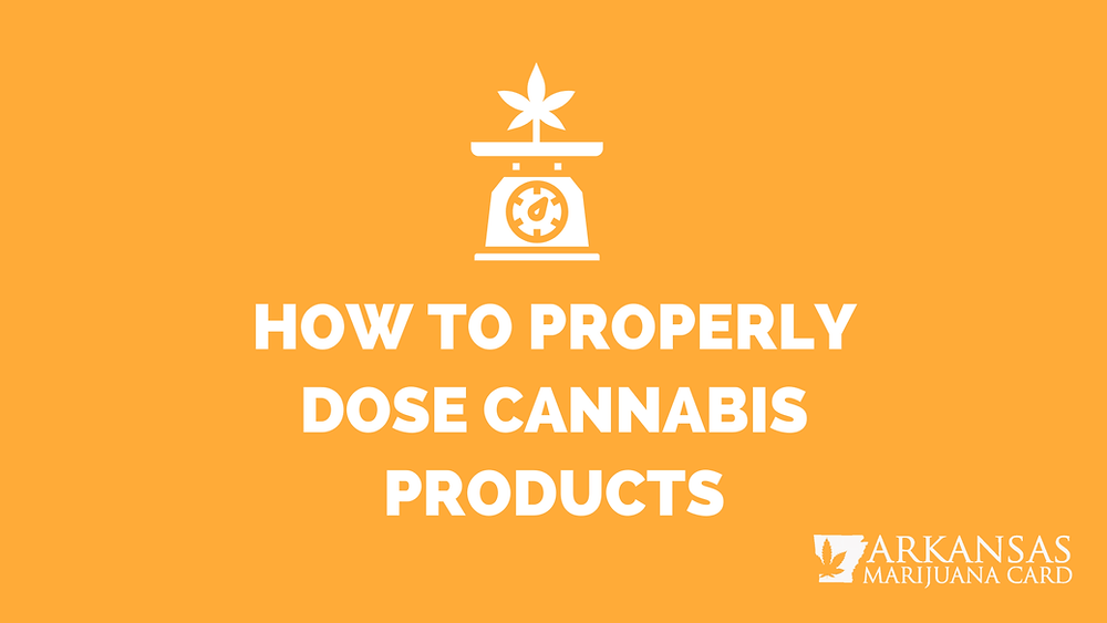 how to properly does cannabis products