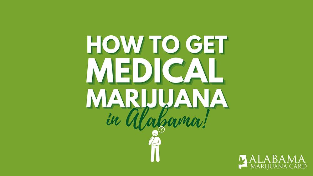 How To Get Medical Marijuana in Alabama