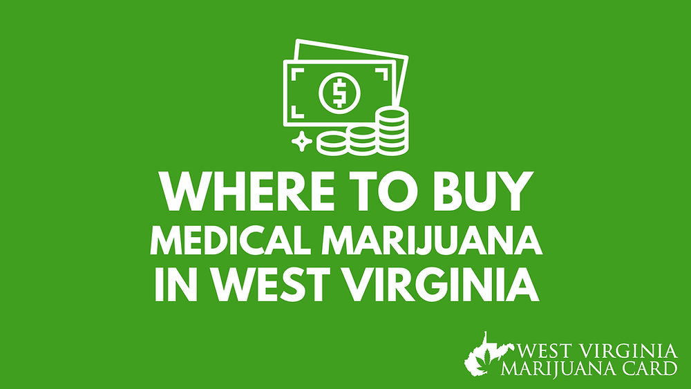 Where to Buy Medical Marijuana in West Virginia