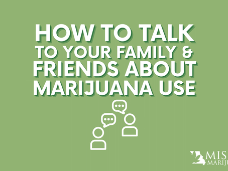 Your Body, Your Choice: How to Talk to Friends and Family About Medical Marijuana