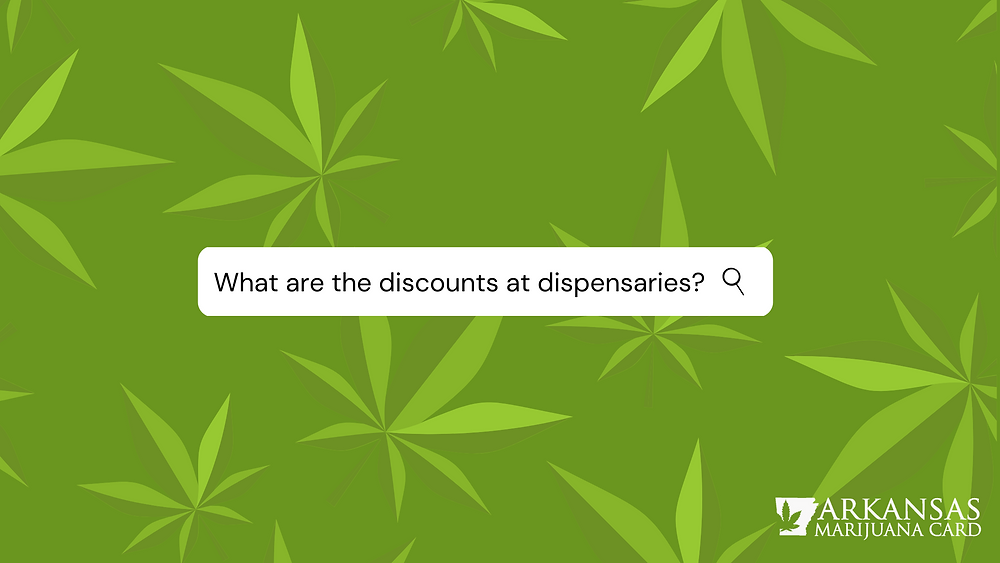 What are the discounts at dispensaries?