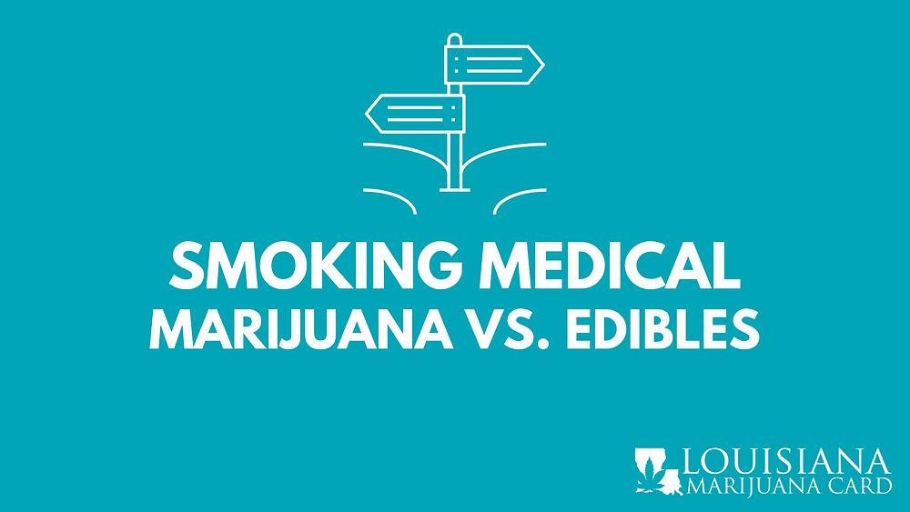 Smoking medical marijuana vs. edibles