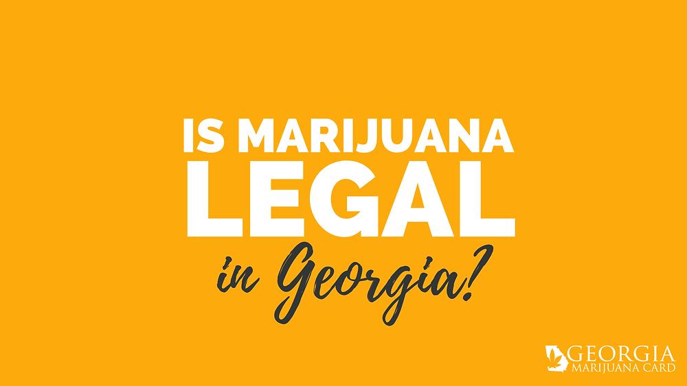 Is Marijuana Legal in Georgia?
