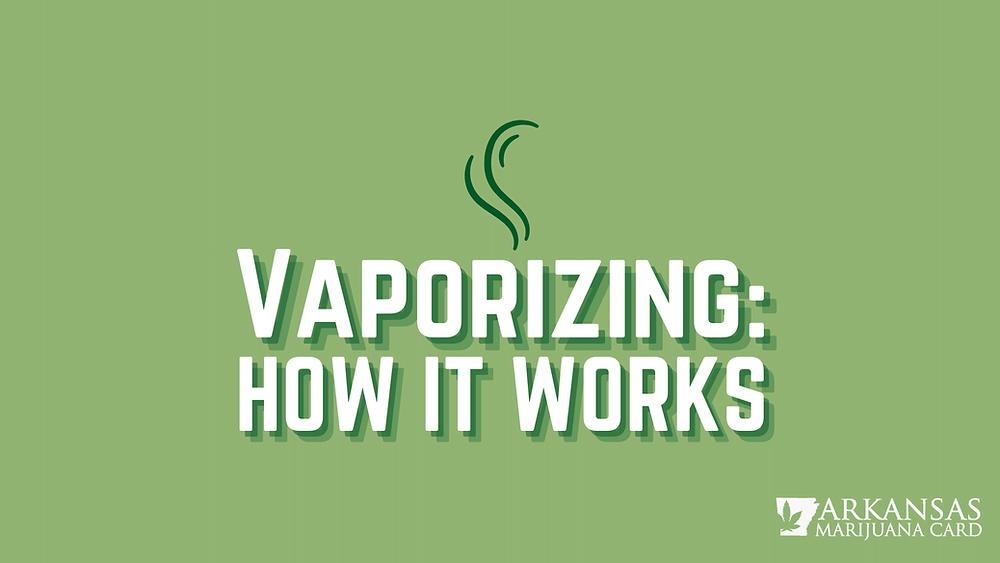 Vaporizing: How It Works