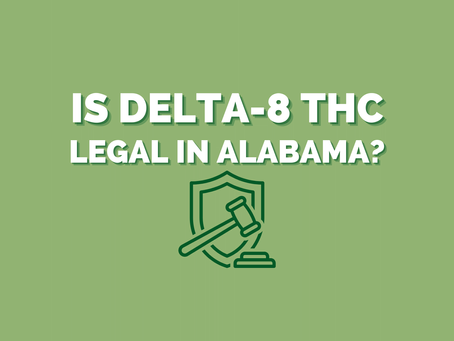 Delta-8 THC: What is it, and is it Legal in Alabama?