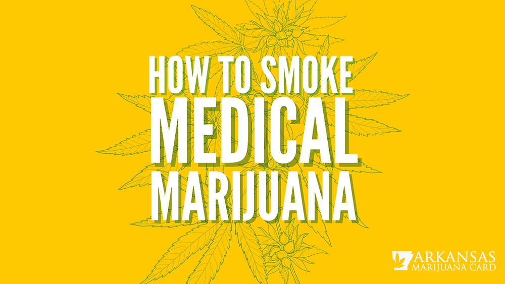 How to smoke medical marijuana