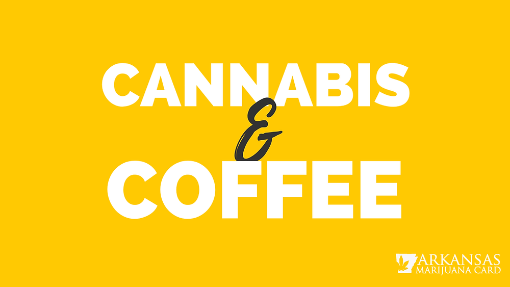 cannabis & Coffee