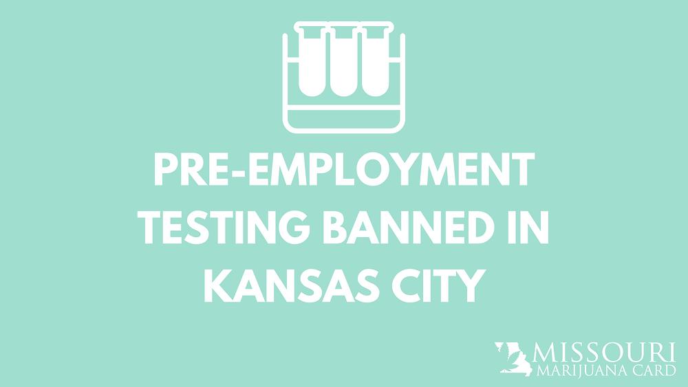 Pre-Employment Marijuana Testing Banned in Kansas City