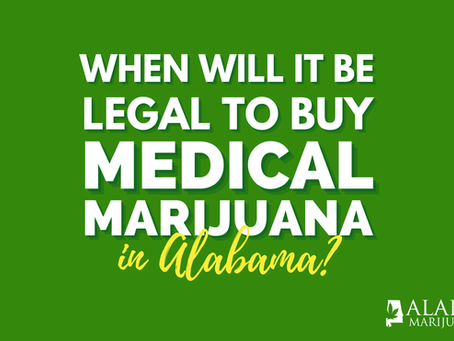 When Will it be Legal to Buy Medical Marijuana in Alabama?