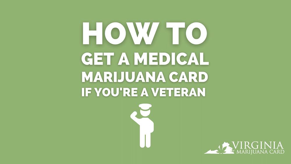 how to get a medical marijuana card if you're a veteran