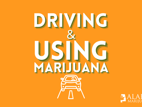 Driving with Marijuana and Not on it: Guide to Driving Your Medical Marijuana in AL