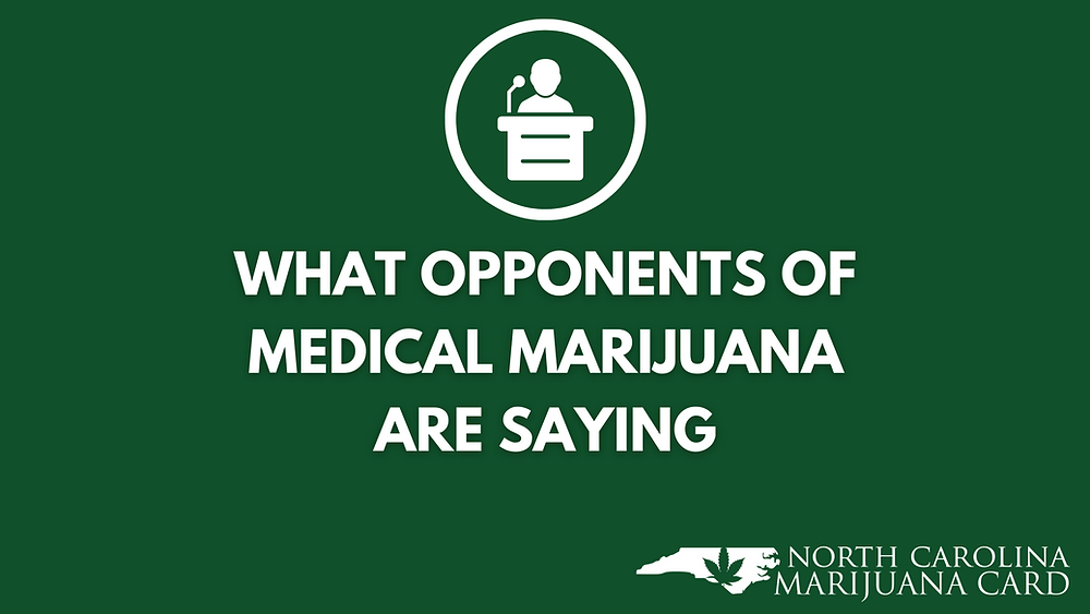 What Opponents to Medical Marijuana in North Carolina Are Saying