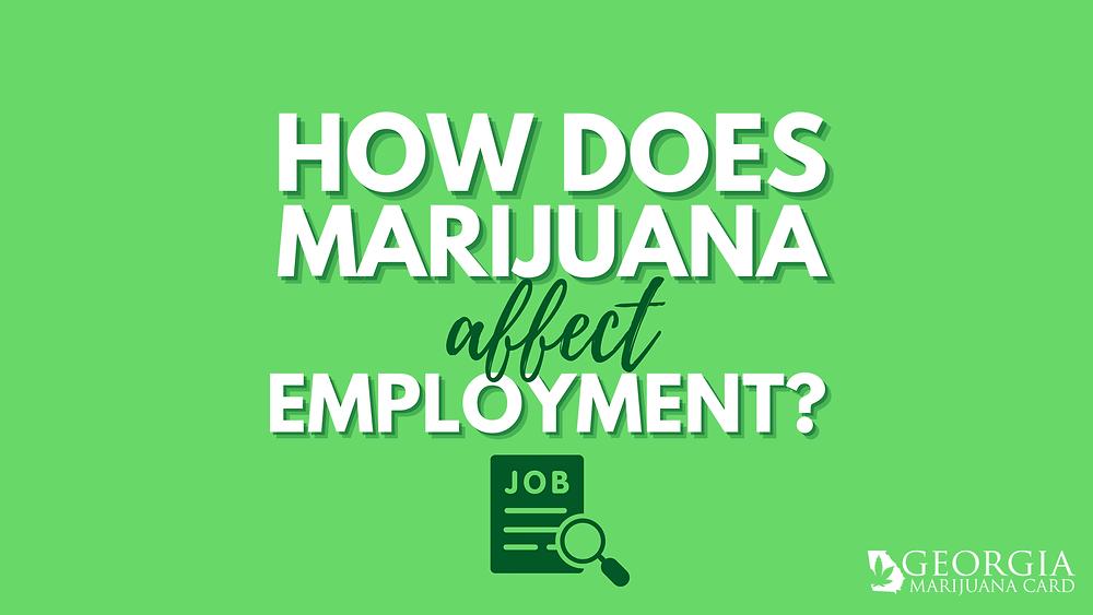 How Does Marijuana affect employment?