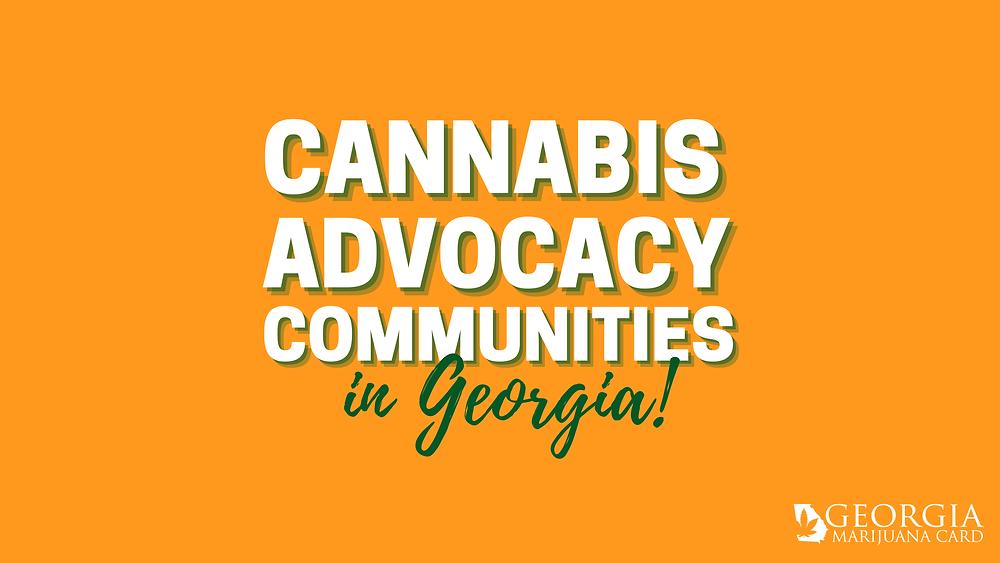 Cannabis Advocacy communities in Georgia