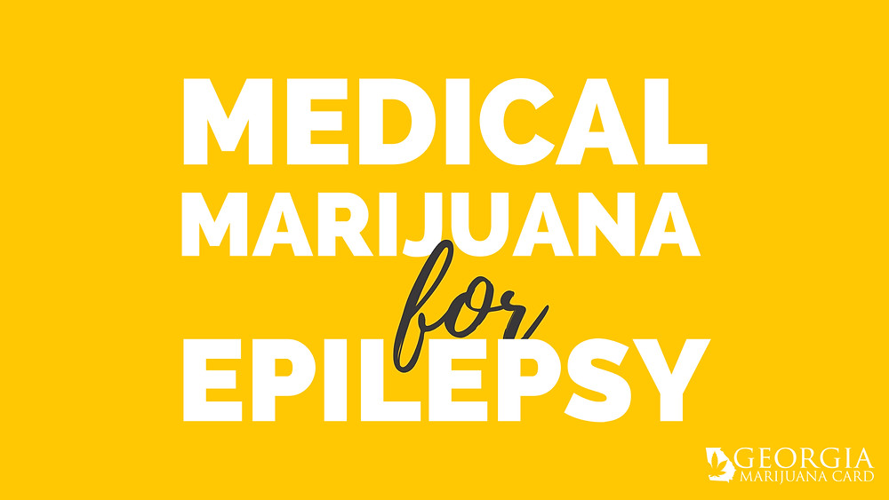 Epilepsy is a qualifying condition for medical marijuana in Georgia