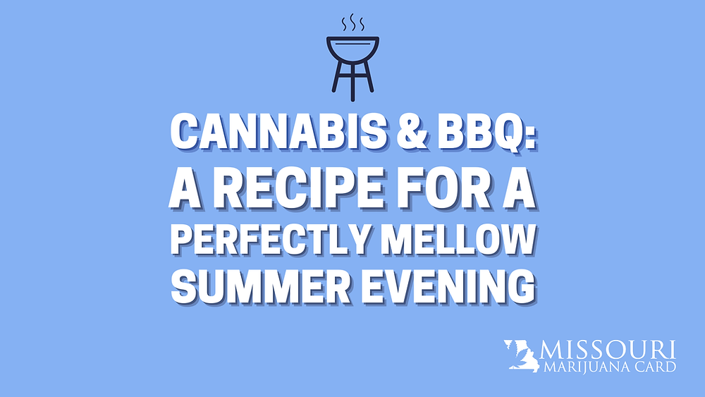 cannabis and BBQ: a recipe for a perfectly mellow summer evening