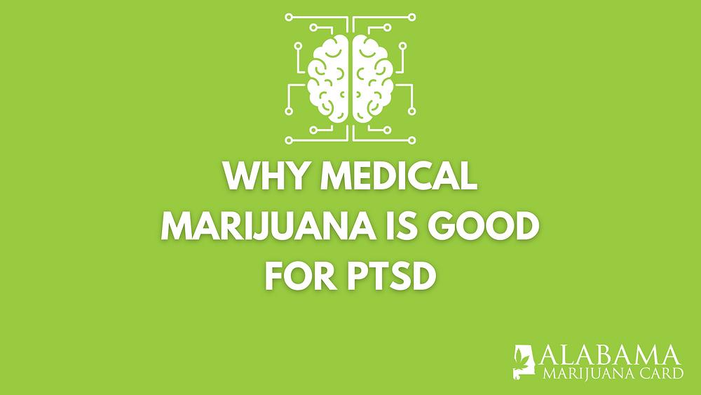 why medical marijuana is good for PTSD