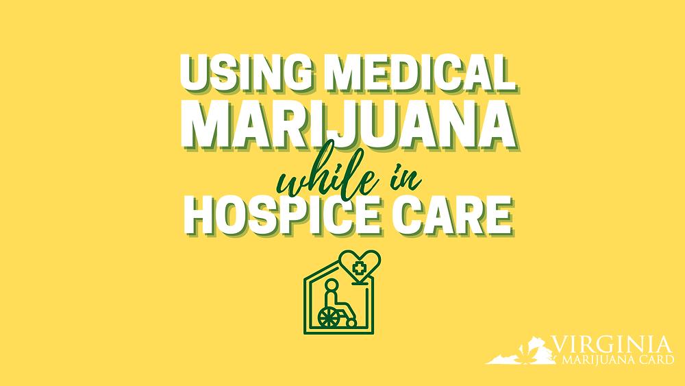using medical marijuana while in hospice care