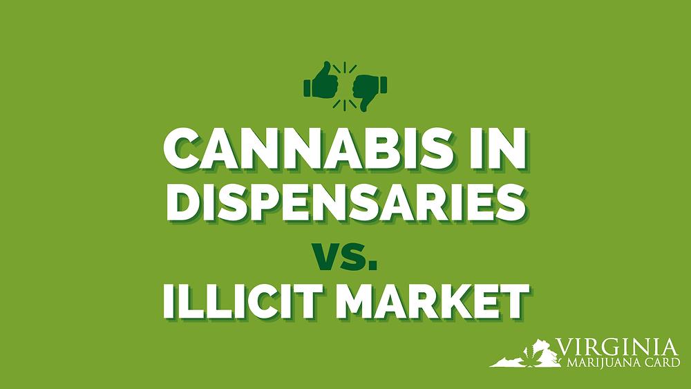 Cannabis in dispensaries vs illicit market