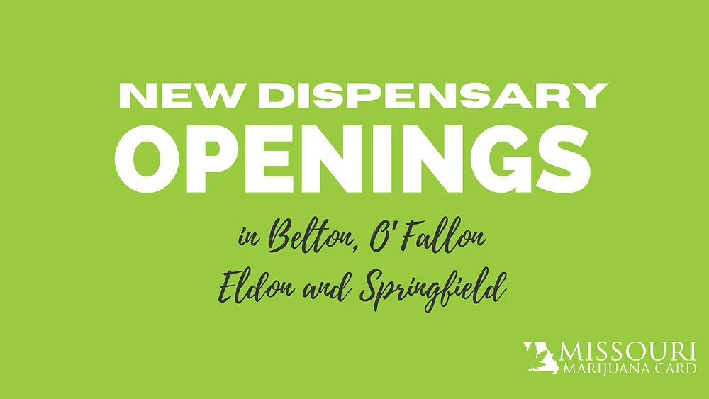 New dispensary openings in Belton, O'Fallon, Eldon and Springfield