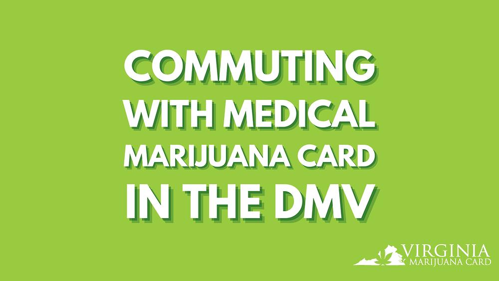 Commuting with Medical Marijuana in the DMV